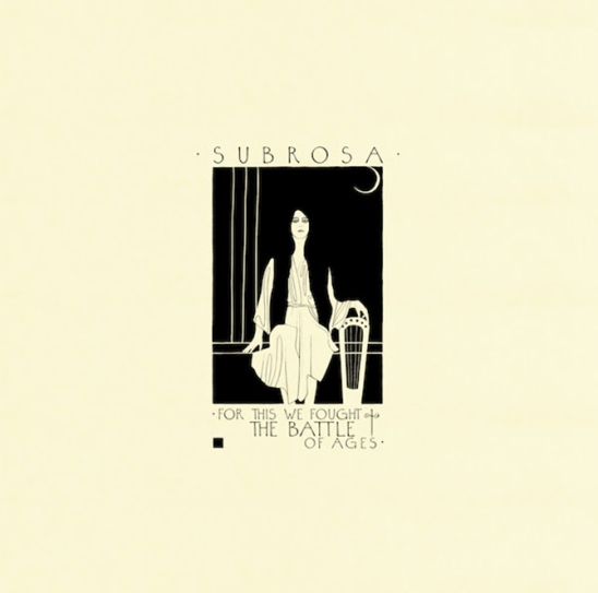 subrosa-for-this-we-fought-the-battle-of-ages