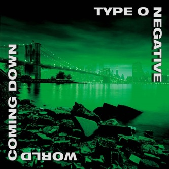 type-o-negative-world-coming-down
